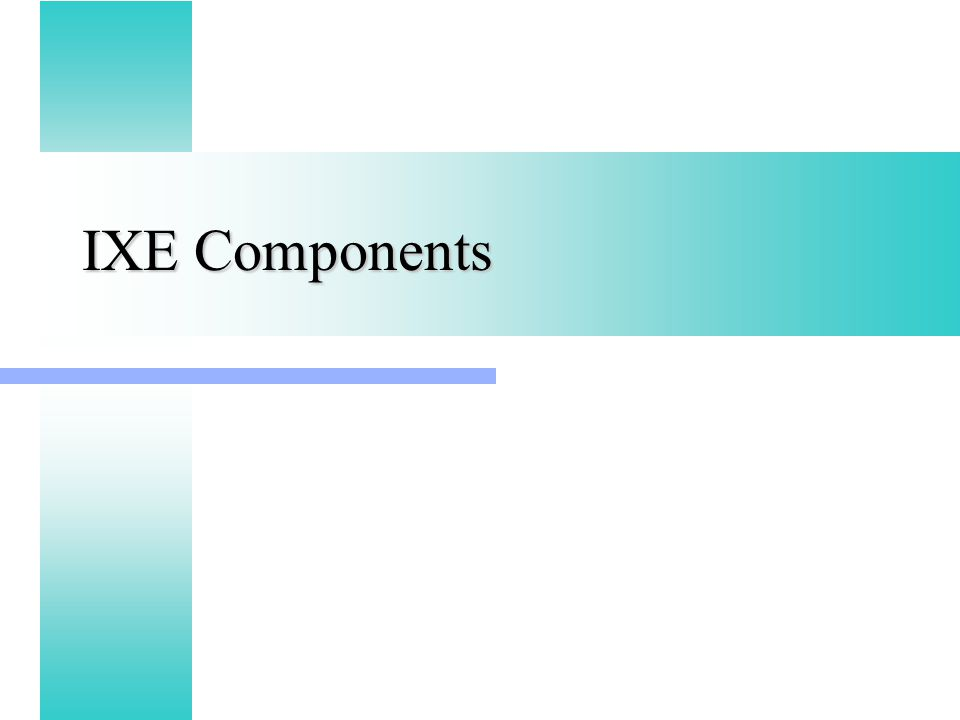 IXE Components