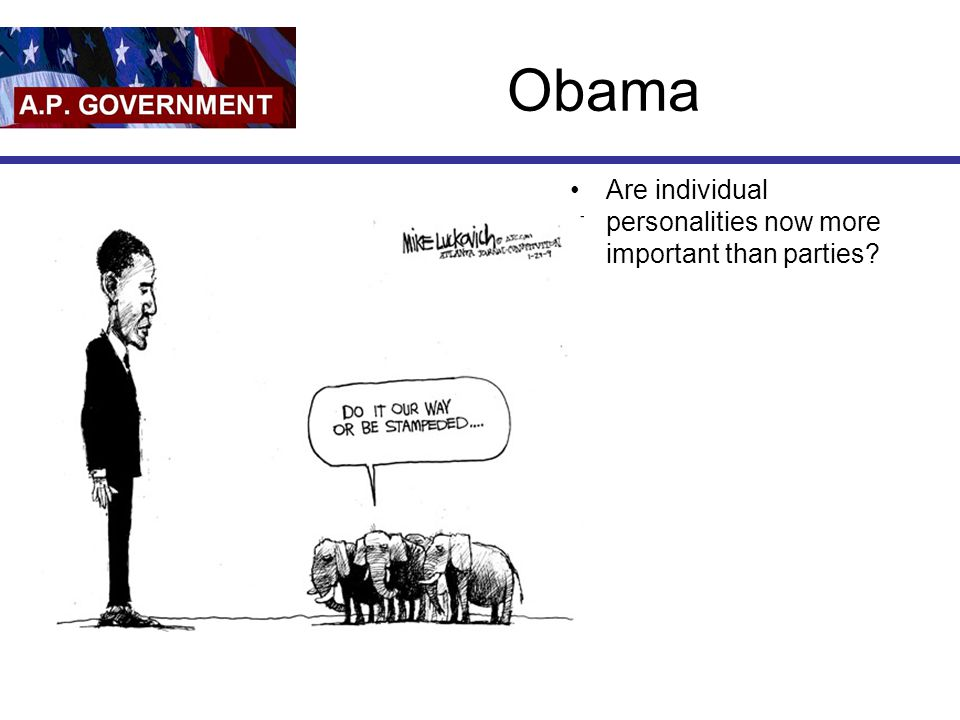 Obama Are individual personalities now more important than parties?