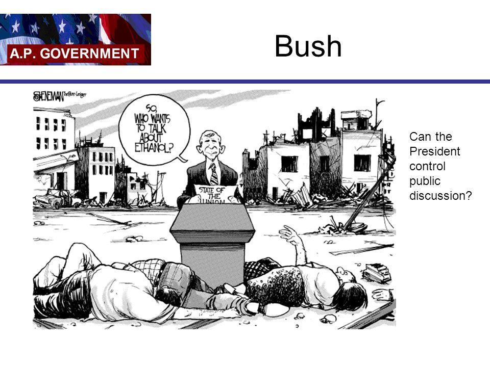 Bush Can the President control public discussion?