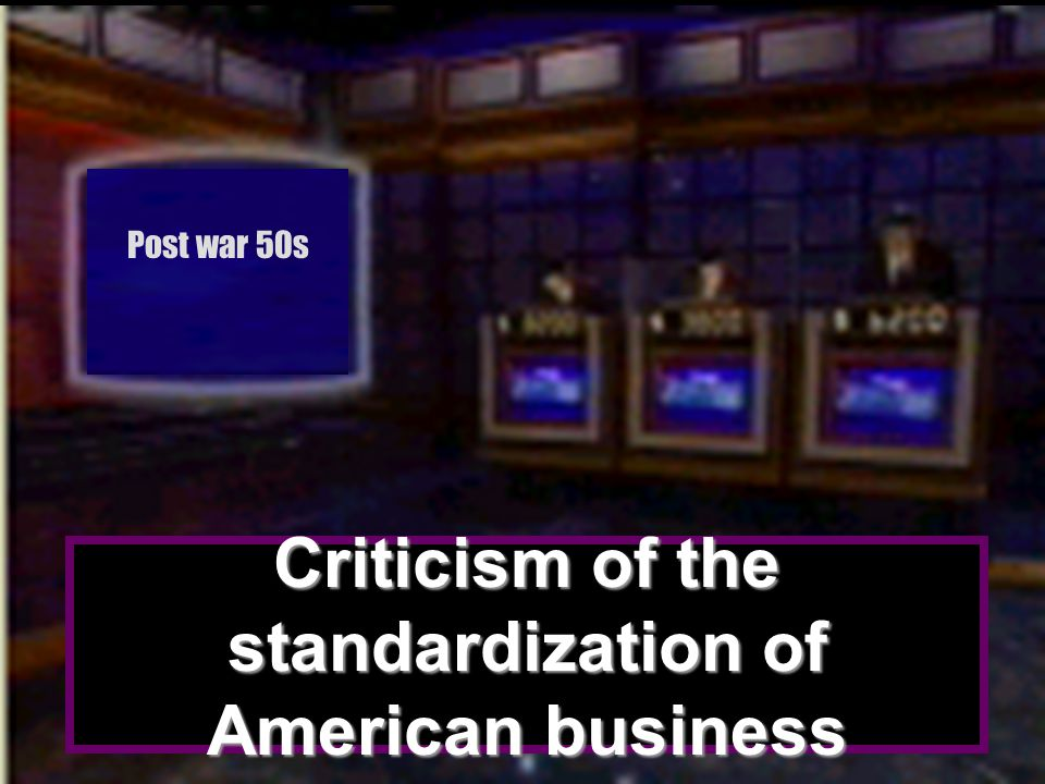 Criticism of the standardization of American business
