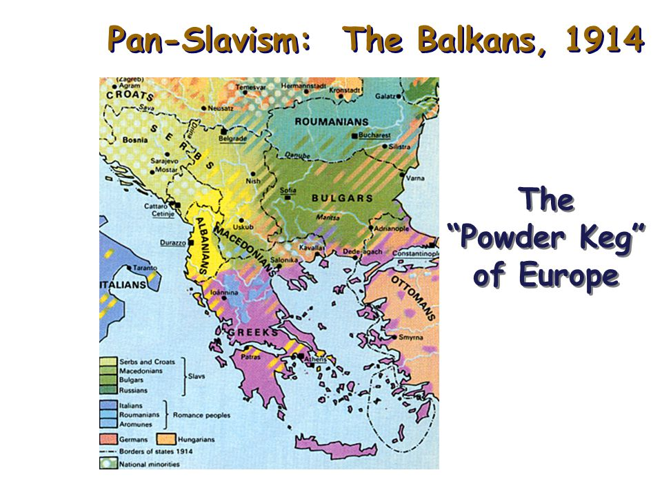 """Nationalism Russia: Russian duty to lead & defend all Slavs Balkans: Rising nationalism in multinational empires (Austria-Hungary & Ottoman Empire) """"B"""