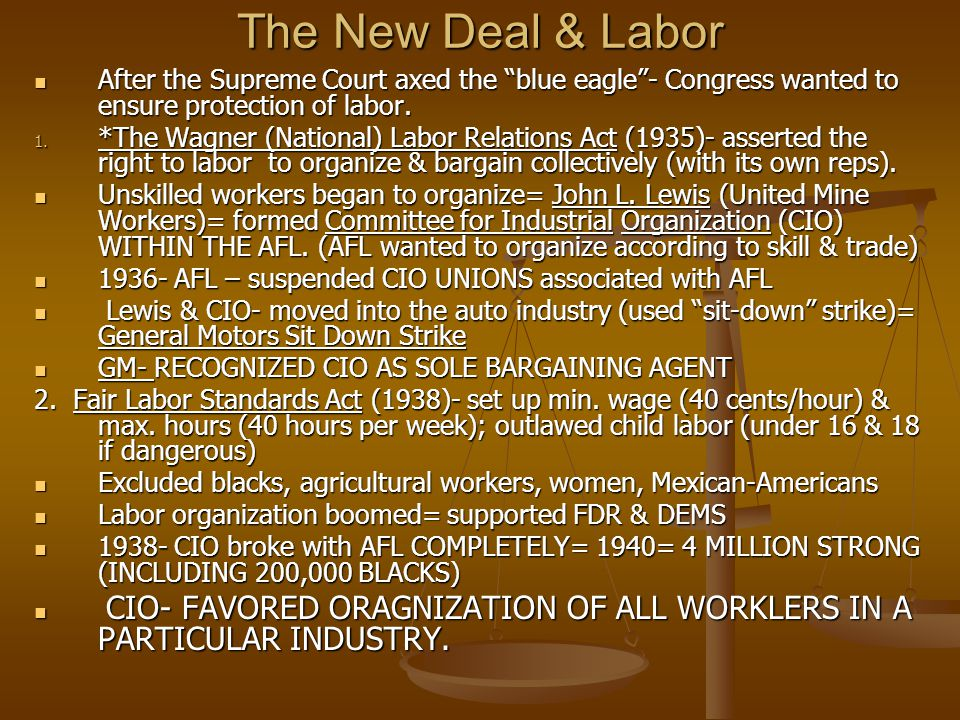 The New Deal & Labor After the Supreme Court axed the blue eagle - Congress wanted to ensure protection of labor.