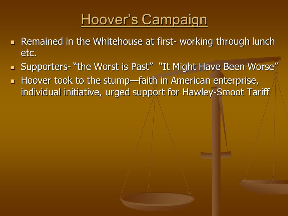 Hoover's Campaign Remained in the Whitehouse at first- working through lunch etc. Remained in the Whitehouse at first- working through lunch etc. Supp