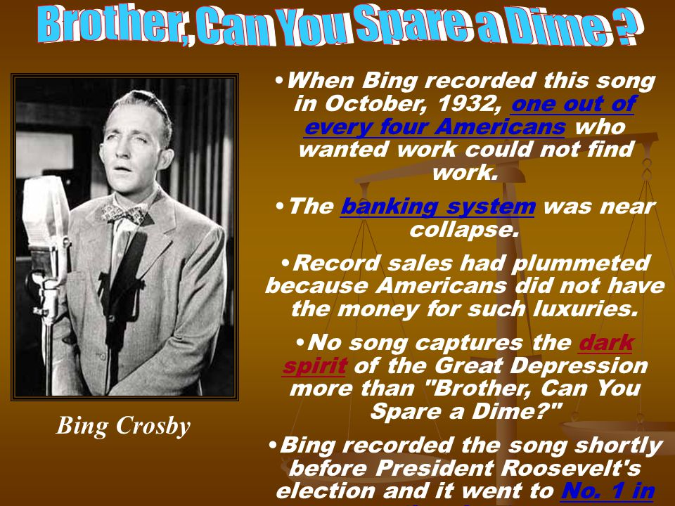 When Bing recorded this song in October, 1932, one out of every four Americans who wanted work could not find work.
