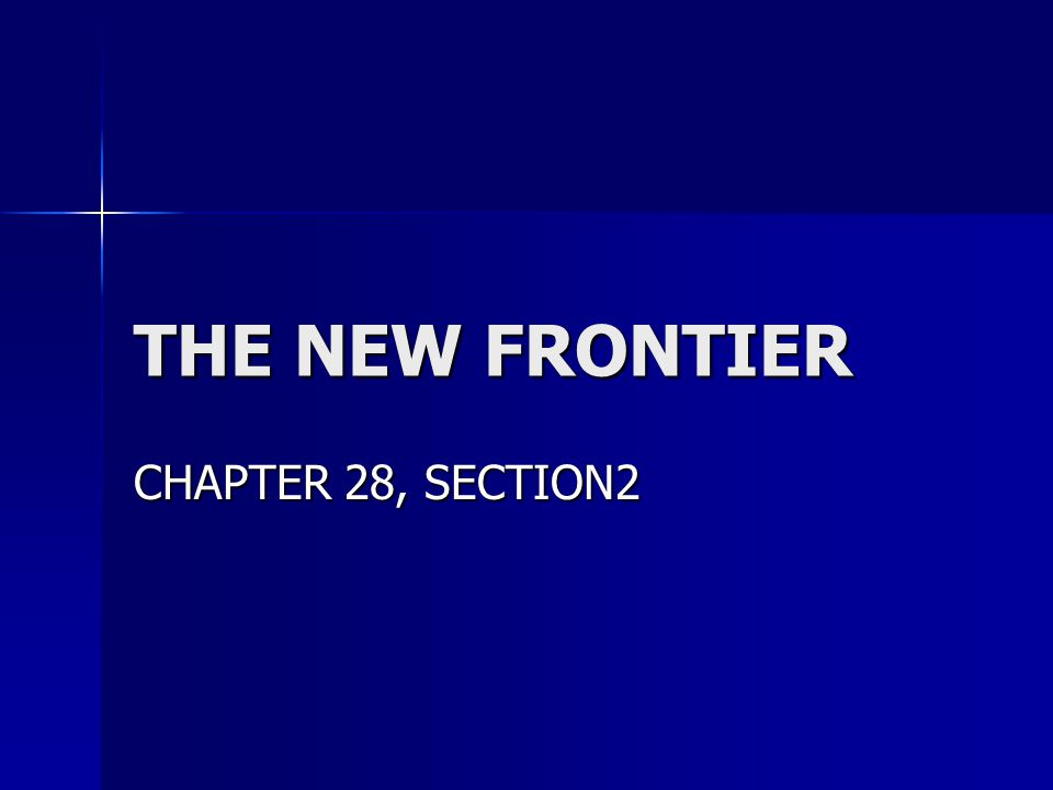 THE NEW FRONTIER CHAPTER 28, SECTION2