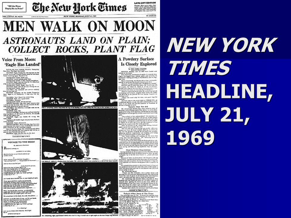 NEW YORK TIMES HEADLINE, JULY 21, 1969