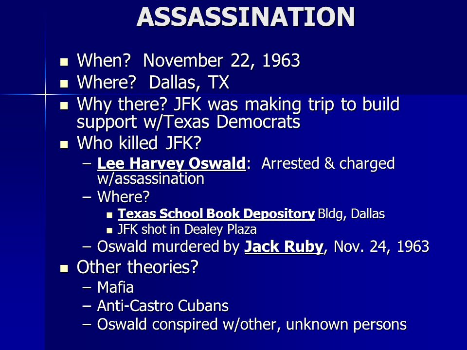ASSASSINATION ASSASSINATION When.November 22, 1963 When.