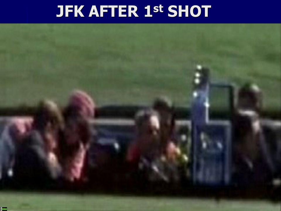 JFK AFTER 1 st SHOT JFK AFTER 1 st SHOT