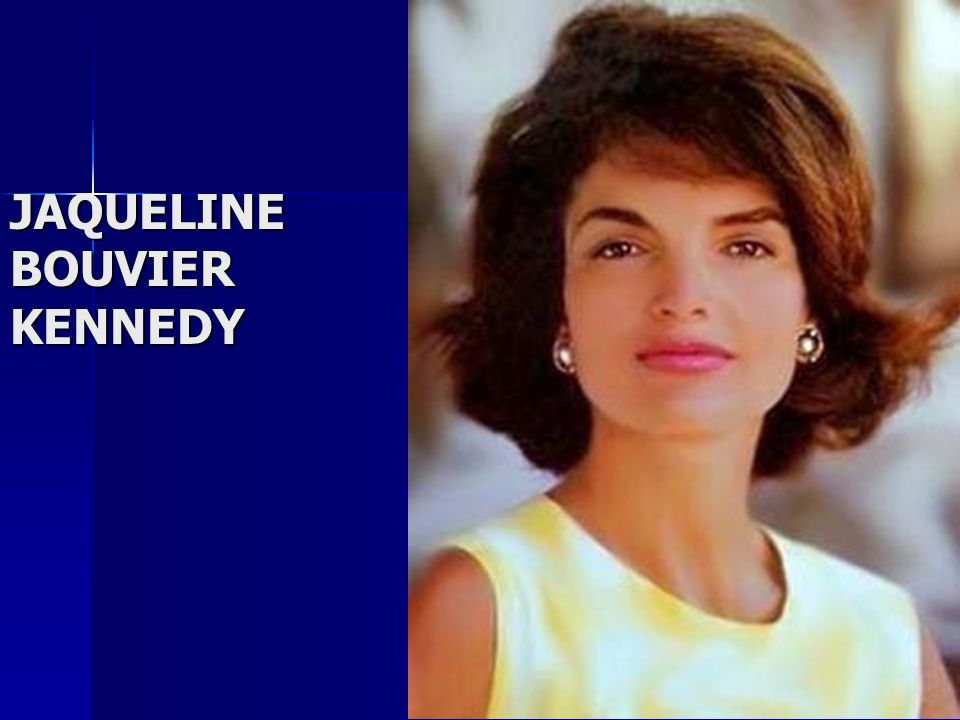 JAQUELINE BOUVIER KENNEDY