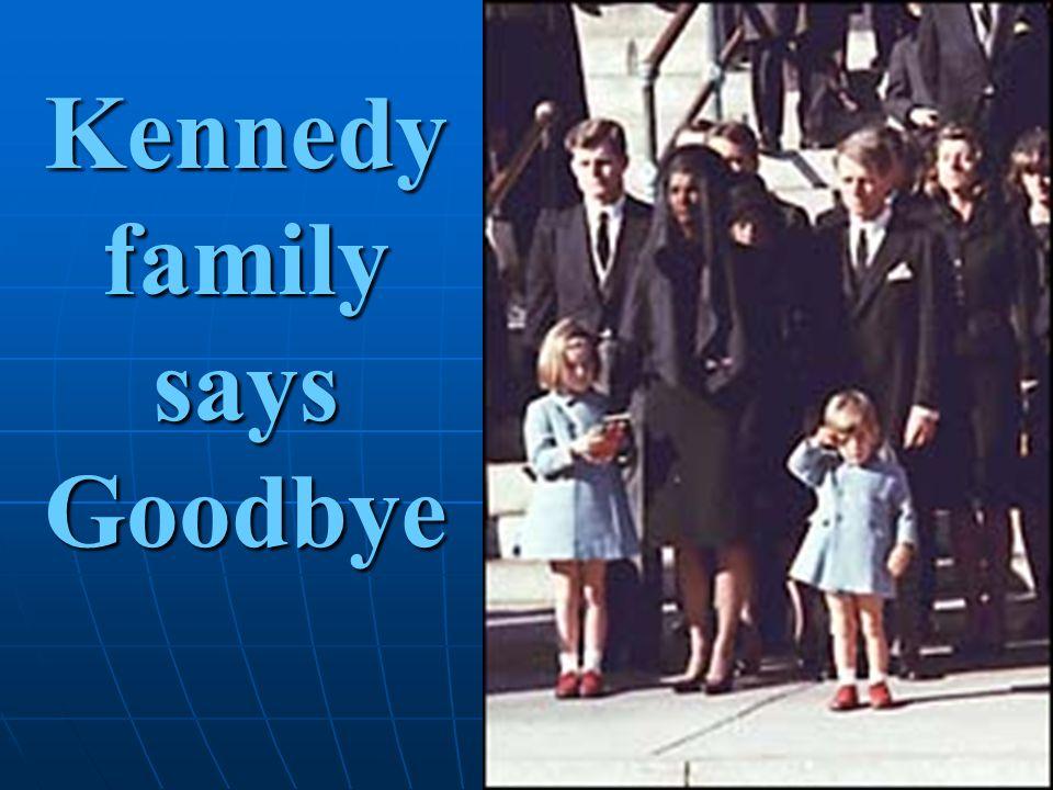 KennedyfamilysaysGoodbye