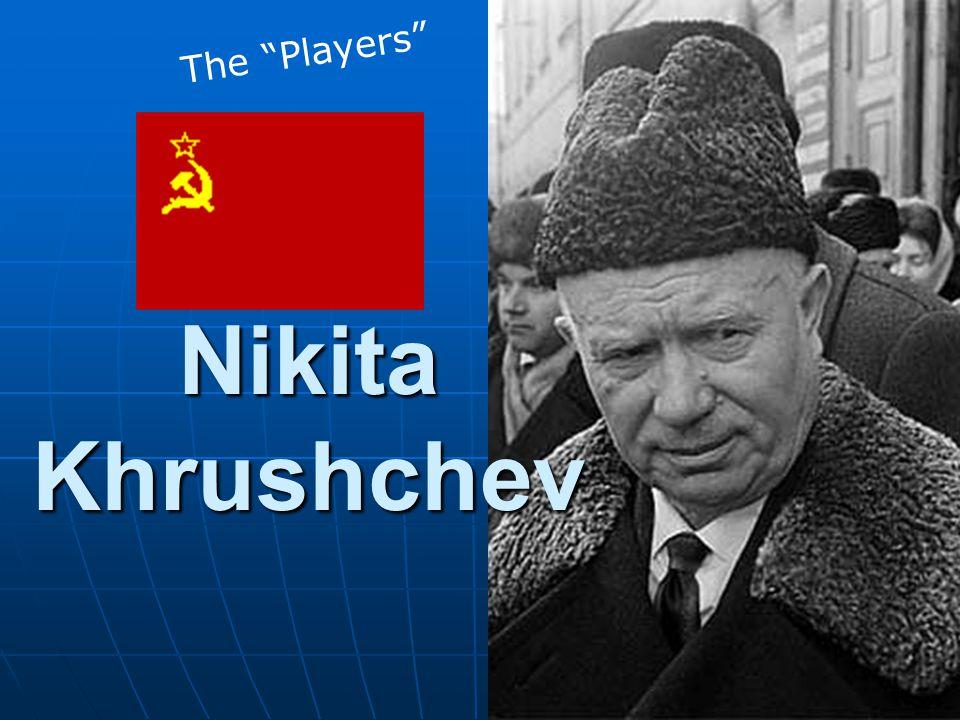 """Nikita Khrushchev The """"Players"""""""