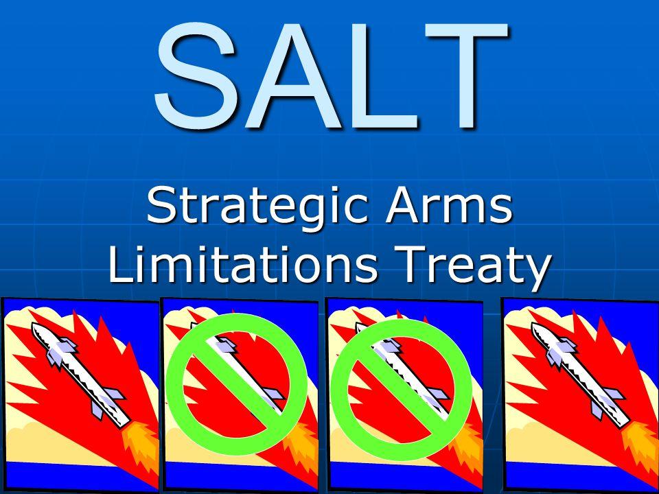 SALT Strategic Arms Limitations Treaty