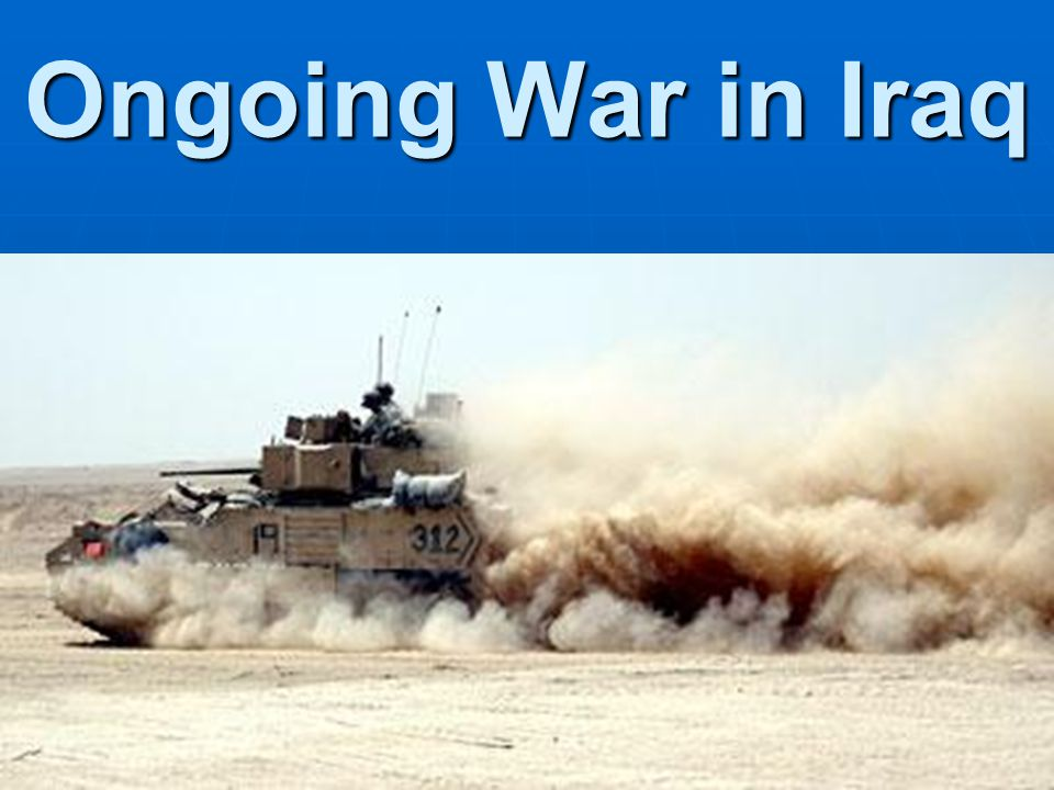 Ongoing War in Iraq