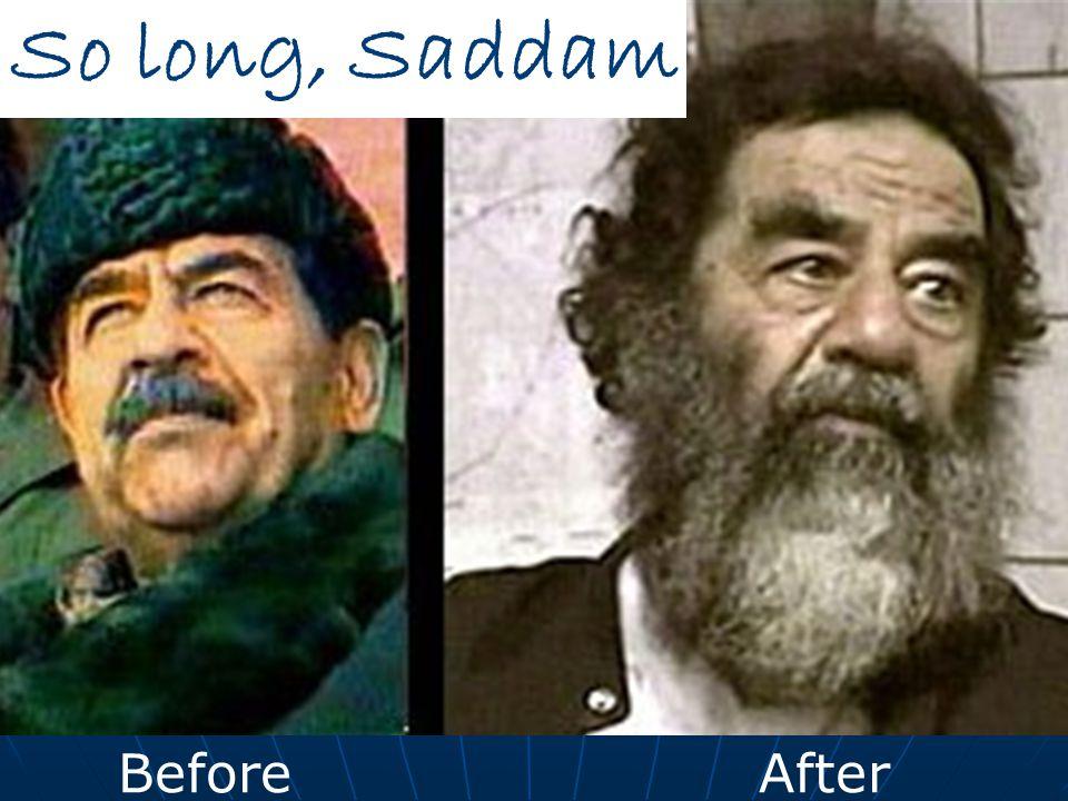 BeforeAfter So long, Saddam