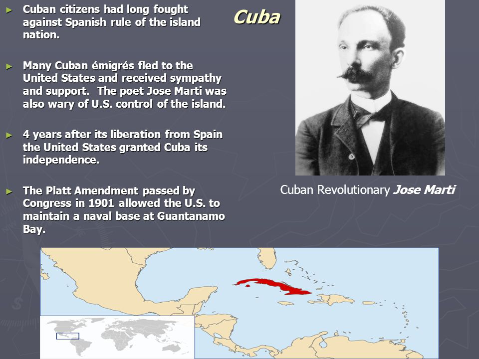 Cuba ► Cuban citizens had long fought against Spanish rule of the island nation. ► Many Cuban émigrés fled to the United States and received sympathy