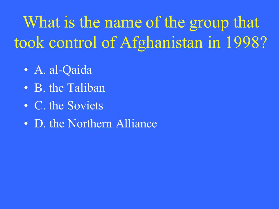 What is the name of the group that took control of Afghanistan in 1998.