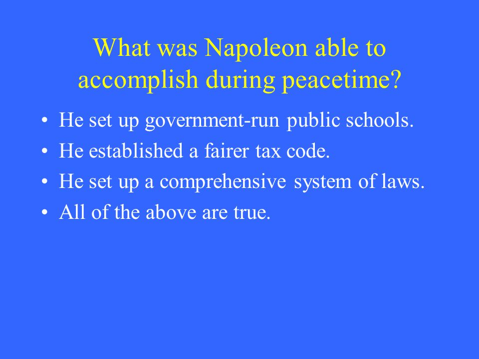 What was Napoleon able to accomplish during peacetime.