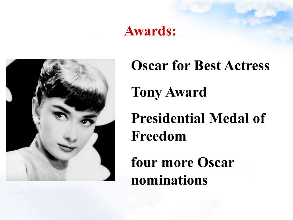 Awards: Oscar for Best Actress Tony Award Presidential Medal of Freedom four more Oscar nominations