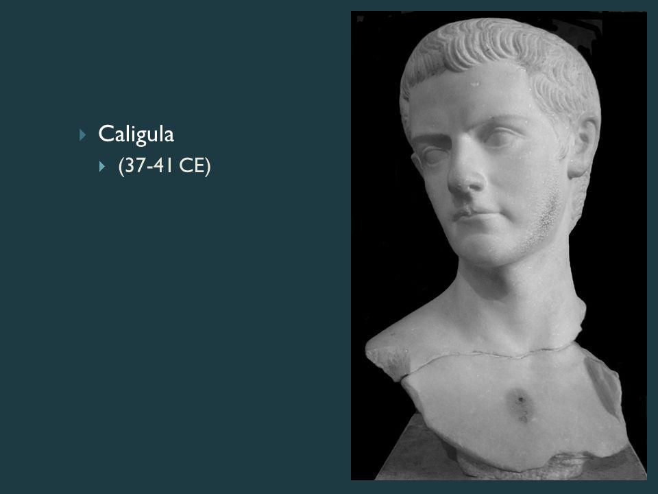 Caligula  (37-41 CE)