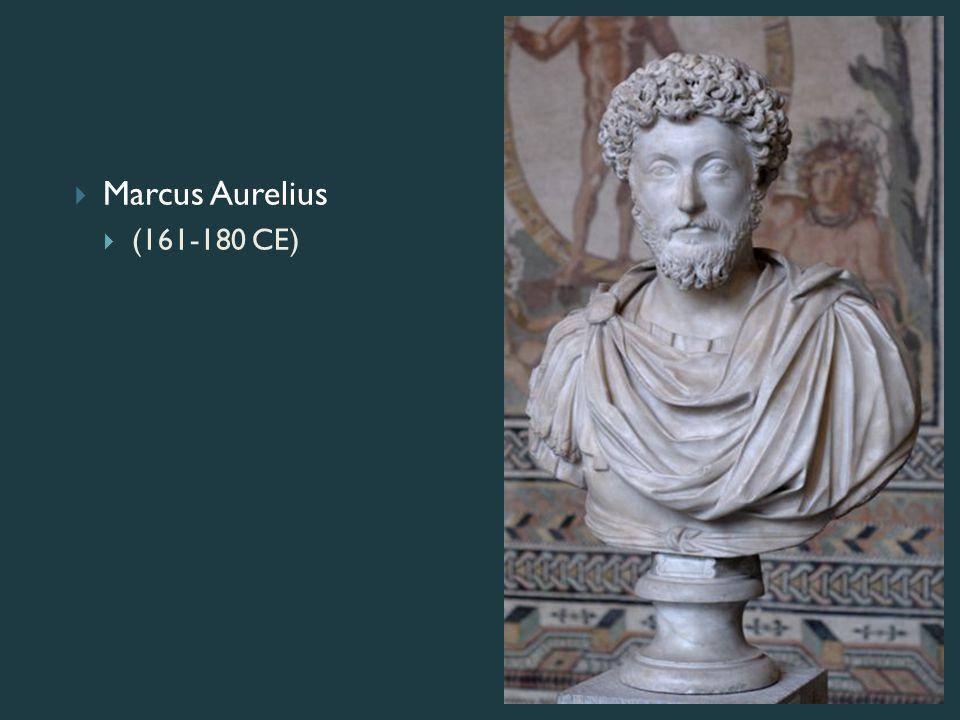  Marcus Aurelius  (161-180 CE)