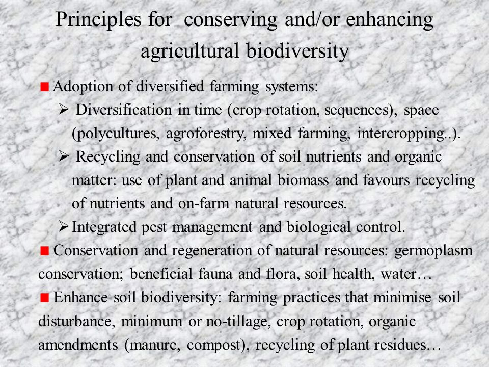 Principles for conserving and/or enhancing agricultural biodiversity Adoption of diversified farming systems:  Diversification in time (crop rotation