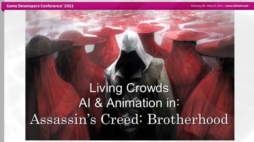 Living Crowds AI & Animation in : Assassin's Creed: Brotherhood