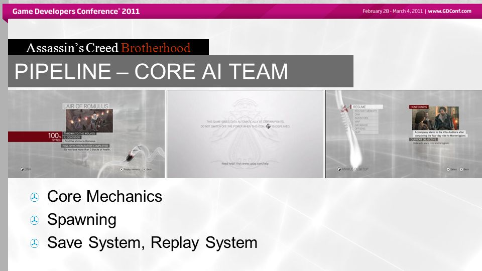 Assassin's Creed Brotherhood PIPELINE – CORE AI TEAM  Core Mechanics  Spawning  Save System, Replay System