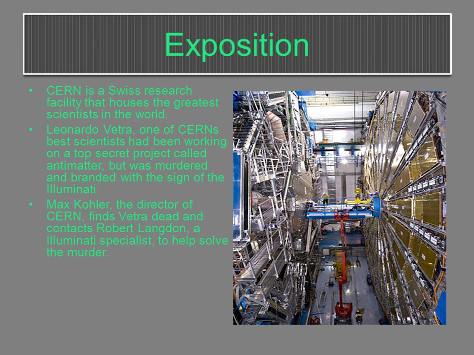 CERN is a Swiss research facility that houses the greatest scientists in the world.