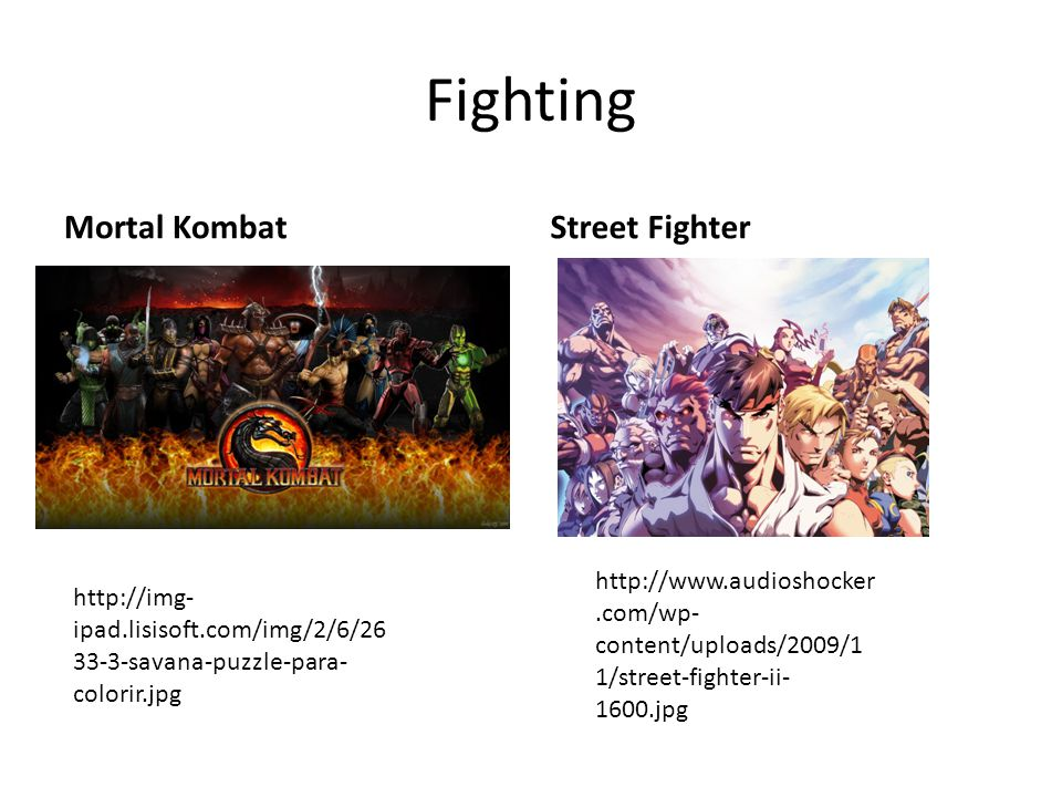 Fighting Mortal KombatStreet Fighter http://img- ipad.lisisoft.com/img/2/6/26 33-3-savana-puzzle-para- colorir.jpg http://www.audioshocker.com/wp- content/uploads/2009/1 1/street-fighter-ii- 1600.jpg