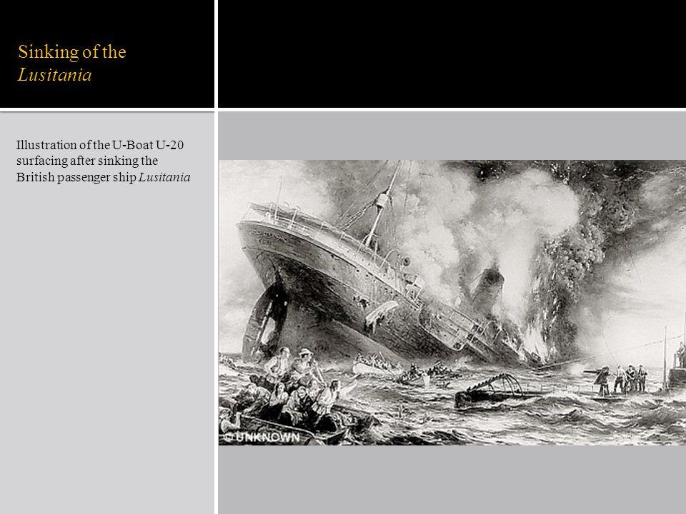 Sinking of the Lusitania Illustration of the U-Boat U-20 surfacing after sinking the British passenger ship Lusitania