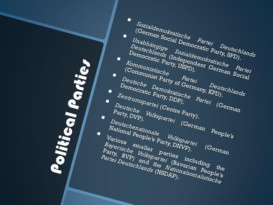 Political Parties  Sozialdemokratische Partei Deutschlands (German Social Democratic Party, SPD).  Unabhängige Sozialdemokratische Partei Deutschlan
