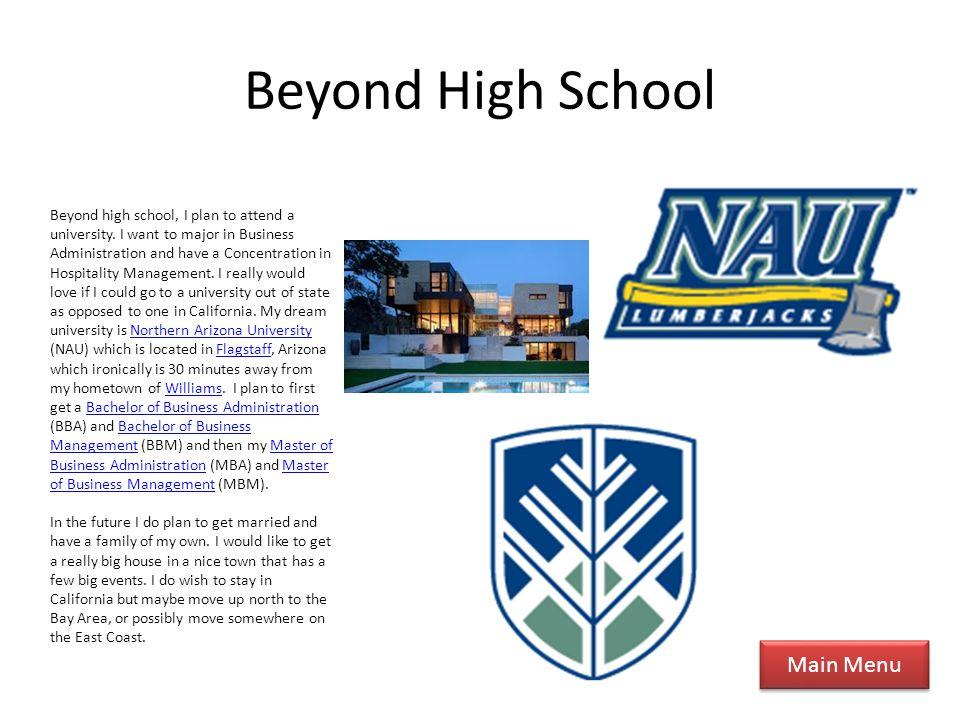 Beyond High School Main Menu Beyond high school, I plan to attend a university.