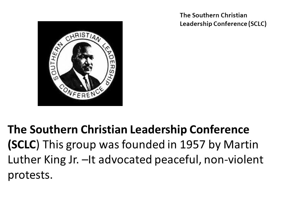 The Southern Christian Leadership Conference (SCLC) The Southern Christian Leadership Conference (SCLC) This group was founded in 1957 by Martin Luthe