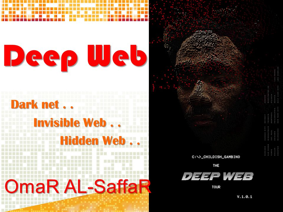The Deep Web is perfectly legal and even used by law enforcement agencies...