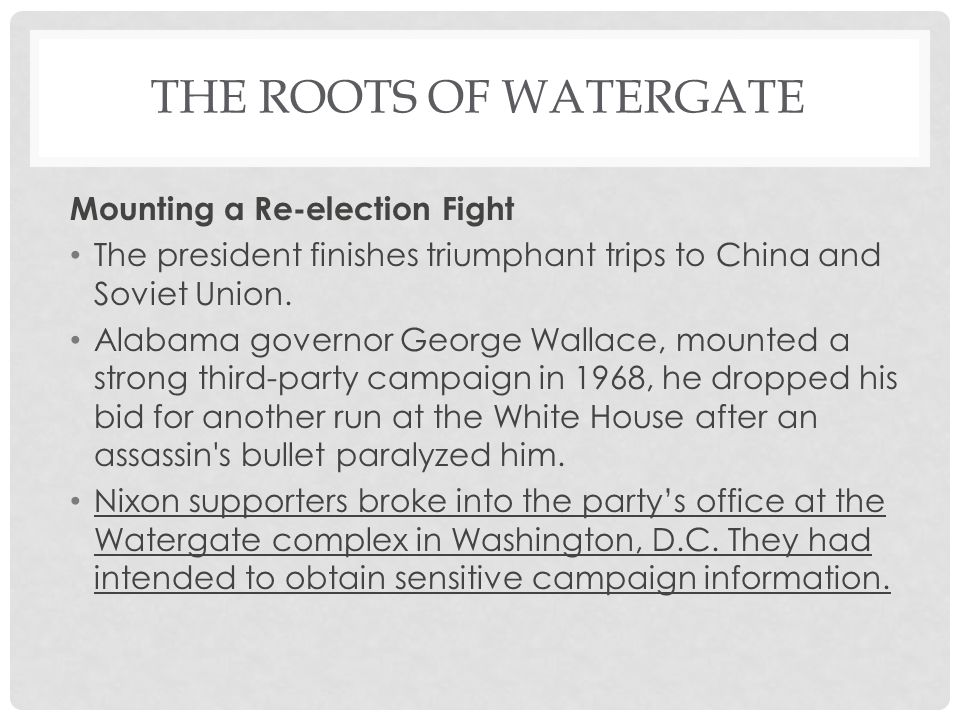 THE ROOTS OF WATERGATE Mounting a Re-election Fight The president finishes triumphant trips to China and Soviet Union.