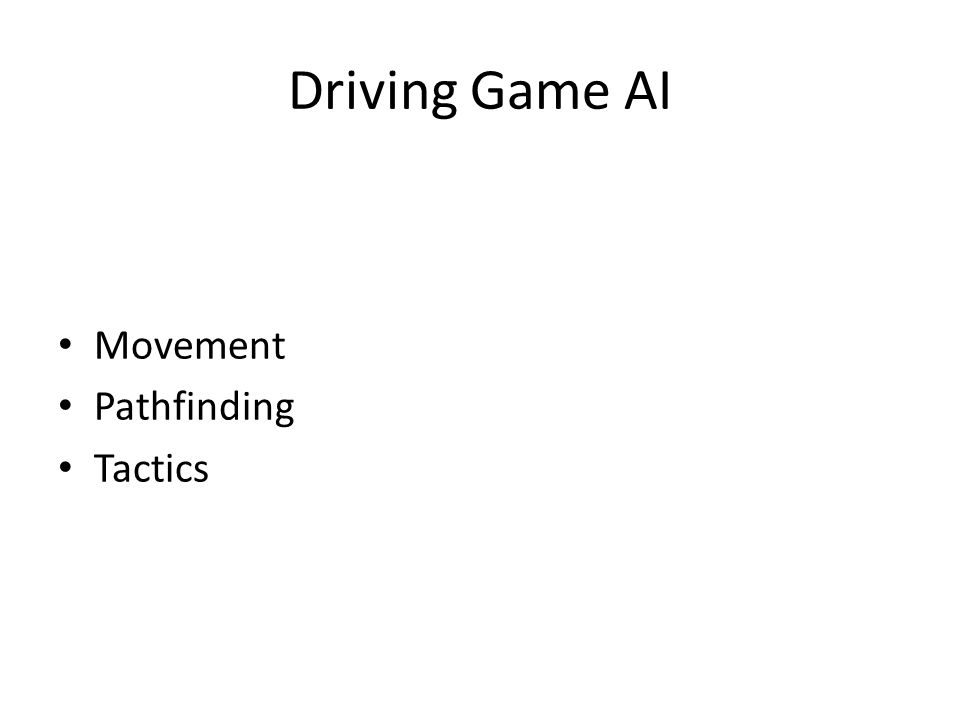 Driving Game AI Movement Pathfinding Tactics