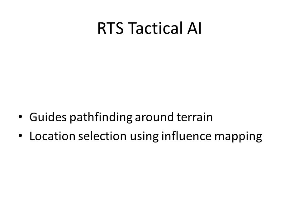 RTS Tactical AI Guides pathfinding around terrain Location selection using influence mapping