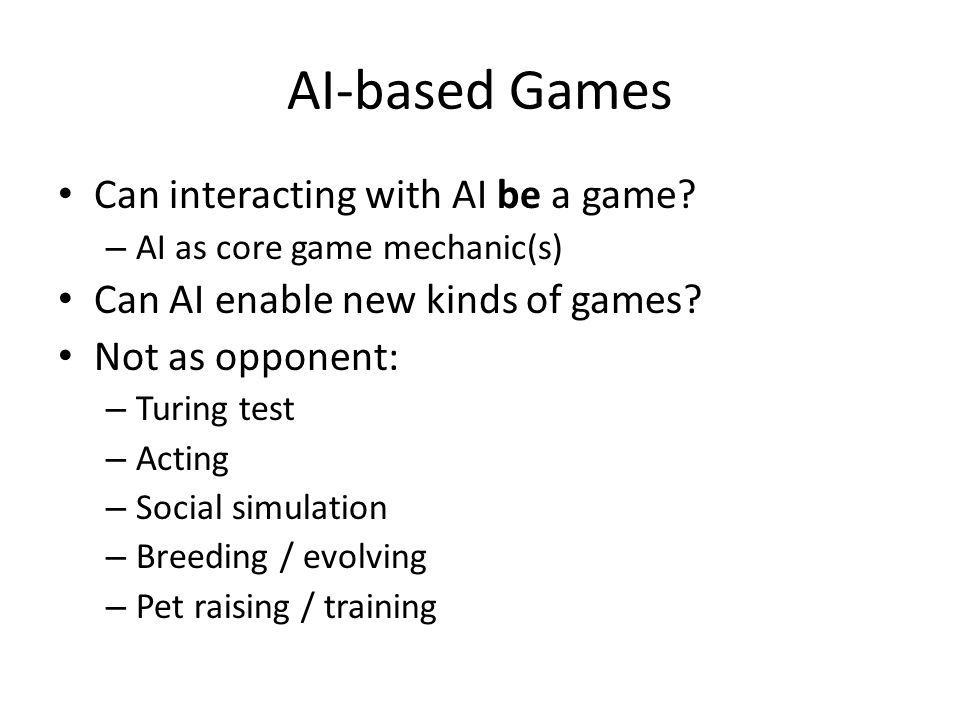 AI-based Games Can interacting with AI be a game.