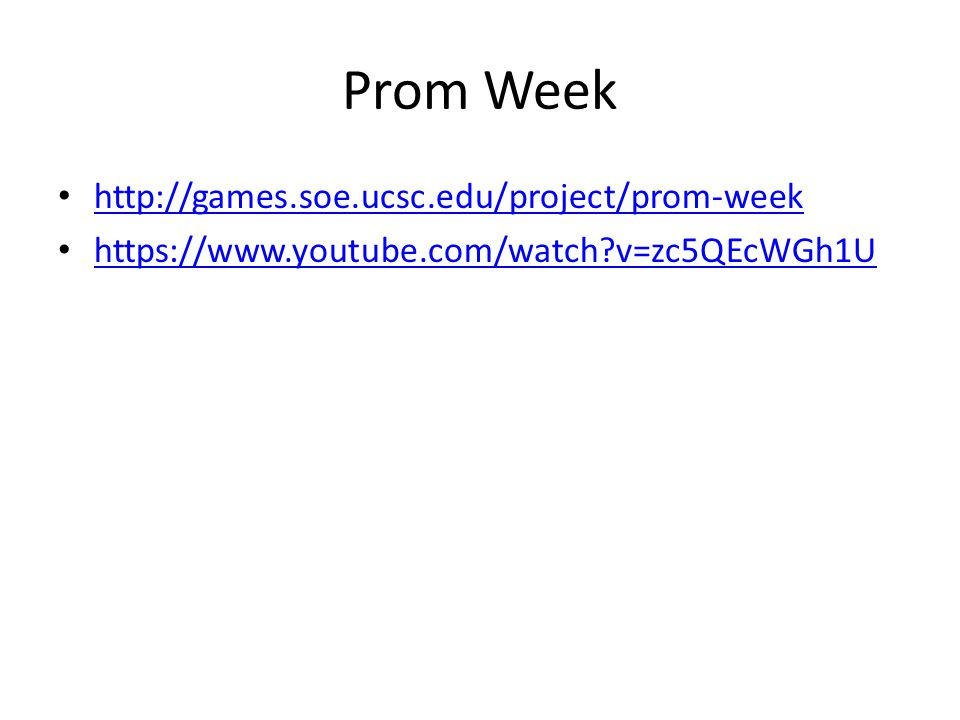 Prom Week http://games.soe.ucsc.edu/project/prom-week https://www.youtube.com/watch?v=zc5QEcWGh1U