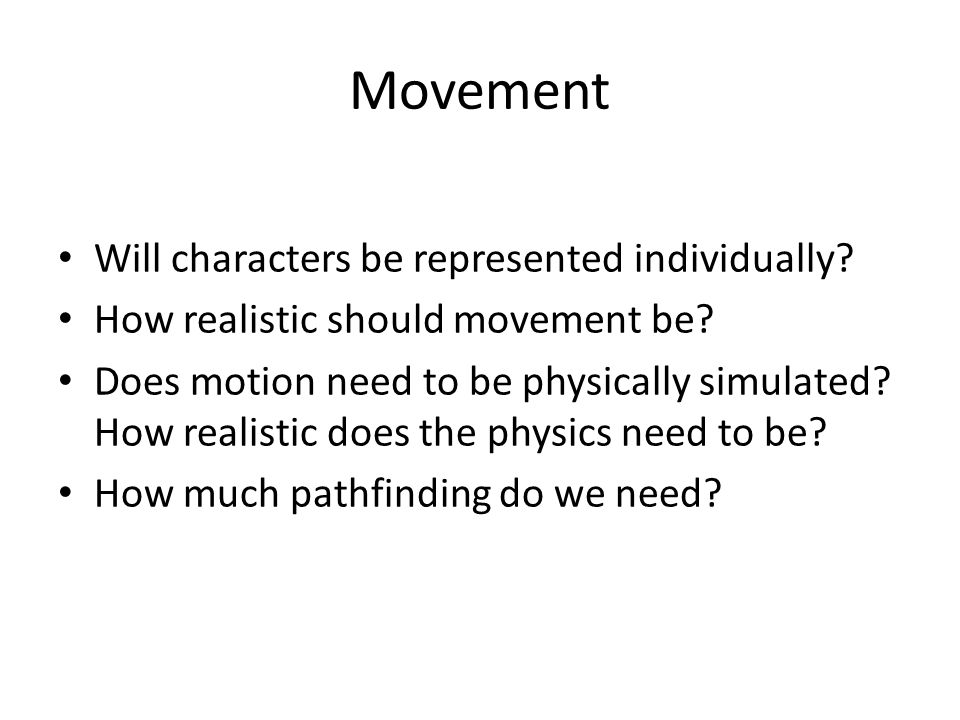 Movement Will characters be represented individually.