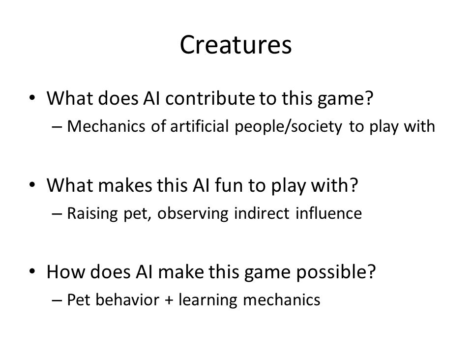 Creatures What does AI contribute to this game.