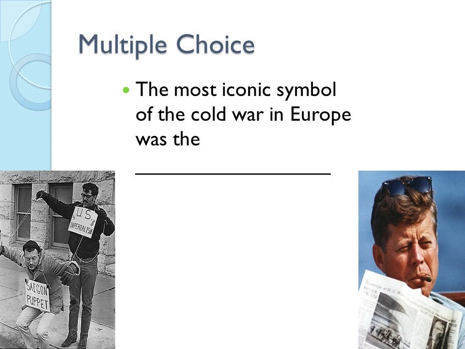 Multiple Choice The compromise reached during the Cuban Missile Crisis between the U.S and the USSR was…