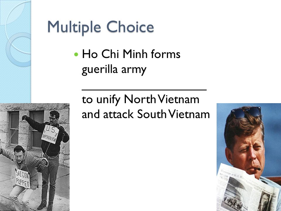 Multiple Choice The event which causes the U.S to send the military into Vietnam was the ________________