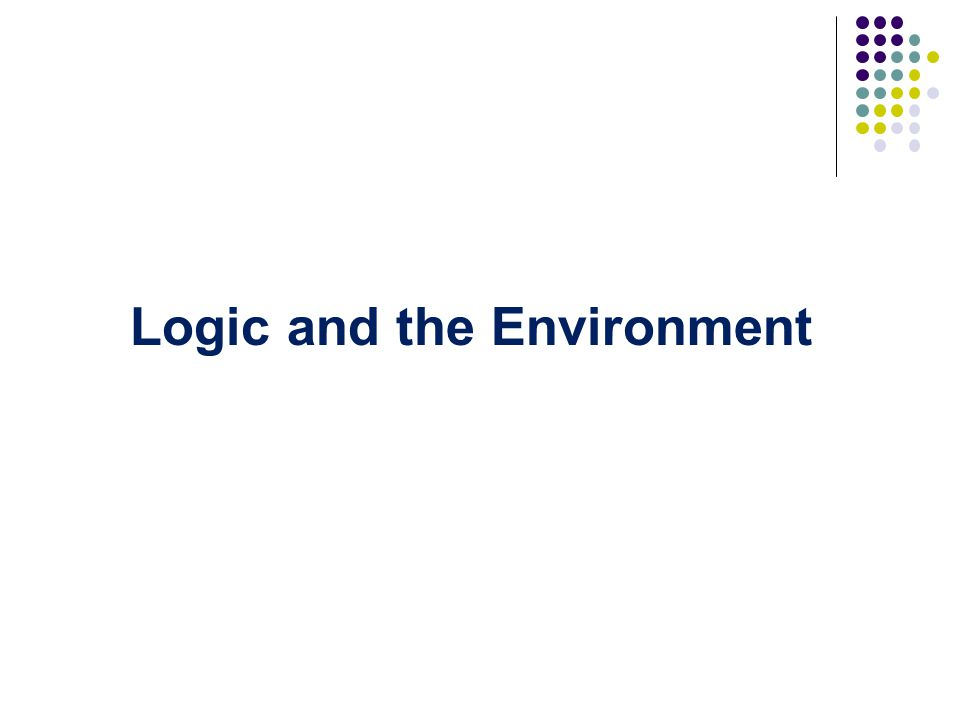 Logic and the Environment
