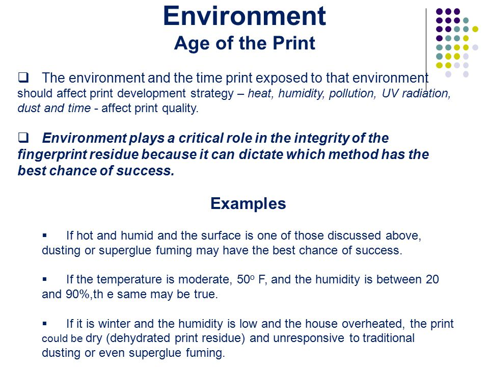  The environment and the time print exposed to that environment should affect print development strategy – heat, humidity, pollution, UV radiation, dust and time - affect print quality.