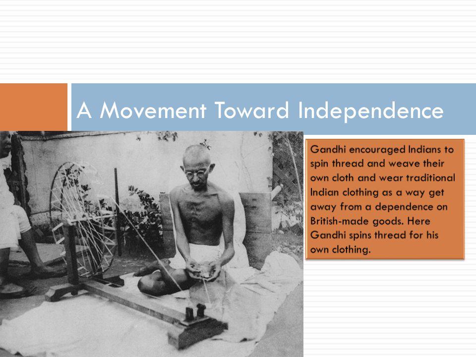 A Movement Toward Independence