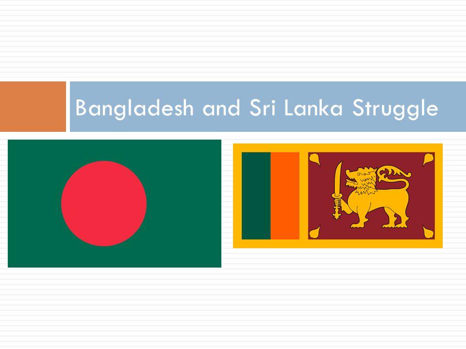 Bangladesh and Sri Lanka Struggle