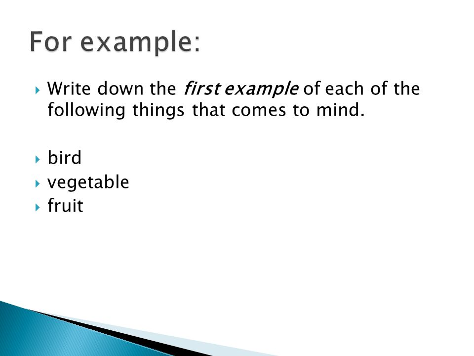  Write down the first example of each of the following things that comes to mind.