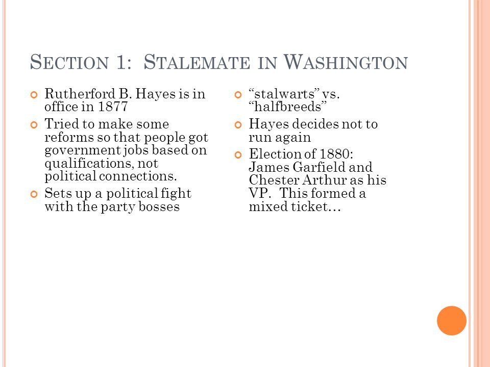 S ECTION 1: S TALEMATE IN W ASHINGTON Rutherford B.