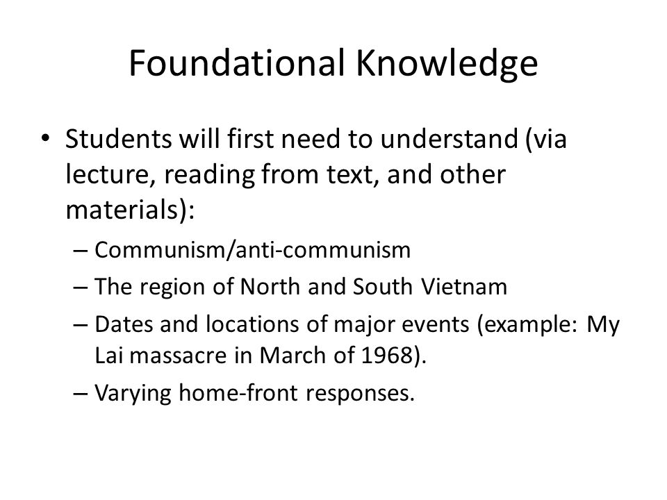 Foundational Knowledge Students will first need to understand (via lecture, reading from text, and other materials): – Communism/anti-communism – The